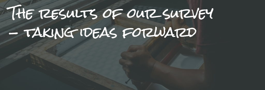 The Results Of Our Survey – Taking Ideas Forward